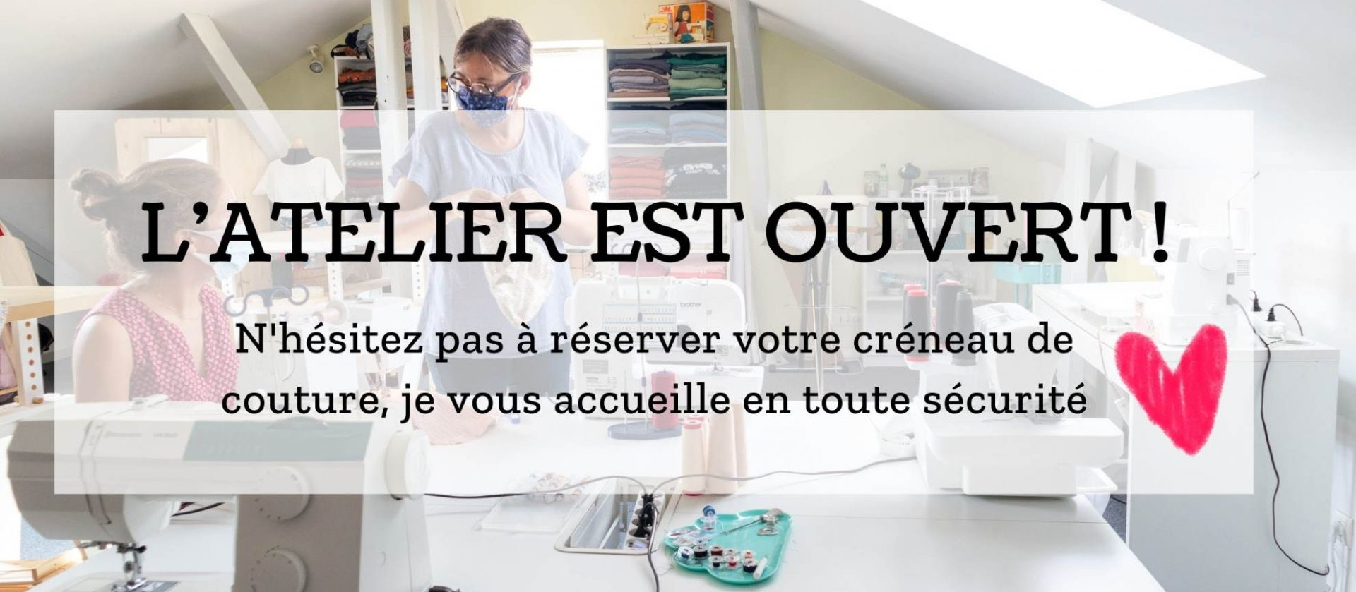 L'ATELIER EST OUVERT